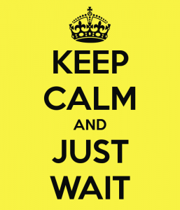 keep-calm-and-just-wait-25